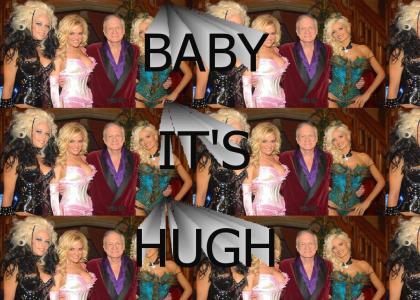 Baby, It's Hugh!