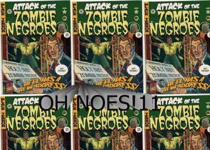 ZOMBIE NEGROES ZOMG11111
