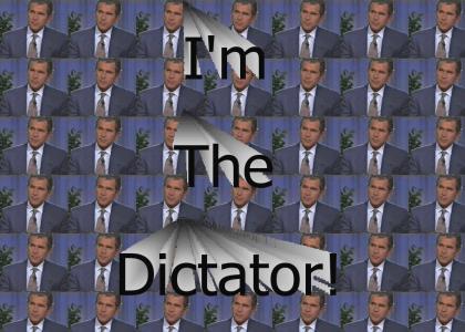 I'm the Dictator