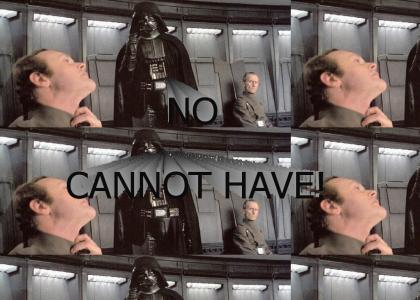 NOOOOOOOO cannot have!