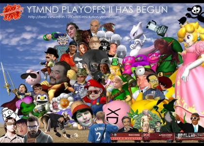 YTMND PLAYOFFS II HAS BEGUN