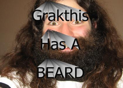 Grakthis has a BEARD