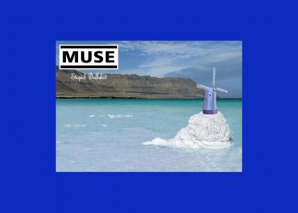 The Muse is a horrible band that makes crappy music