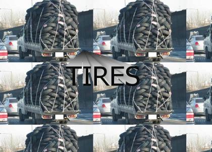 Tires, lol