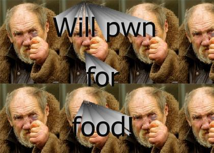 Will Pwn for Food