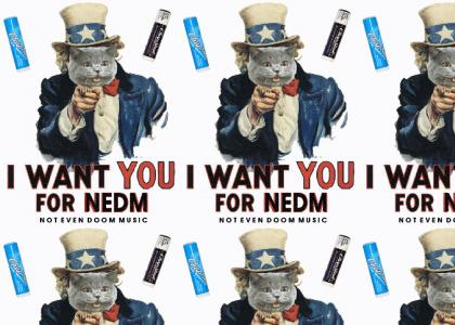 I WANT YOU for NEDM