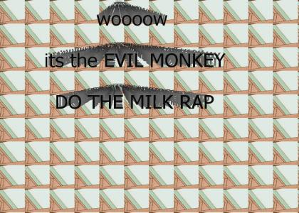 Milk Rap Evil Monkey