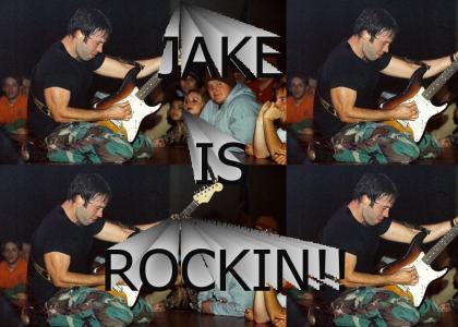 JAKE IS ROCKIN