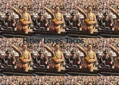 Hitler Loves Tacos