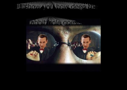 Take the Red Pill Pee Wee