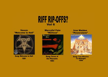 Riff Rip-Offs Vol 6 (Venom v Mercyful Fate v Iron Maiden)