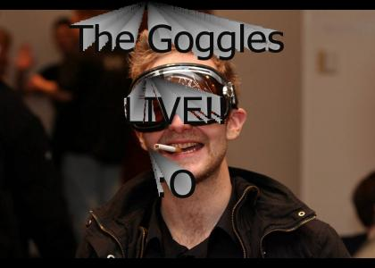 The Goggles Live