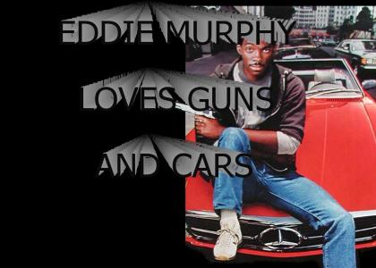eddie murphy loves guns and cars