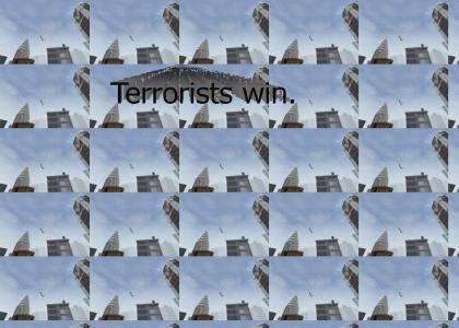 Terrorists win.