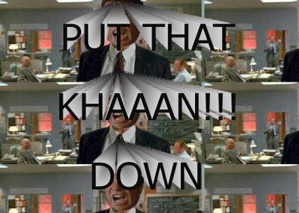 Put That KHAN down