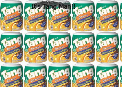 It's Tang Man