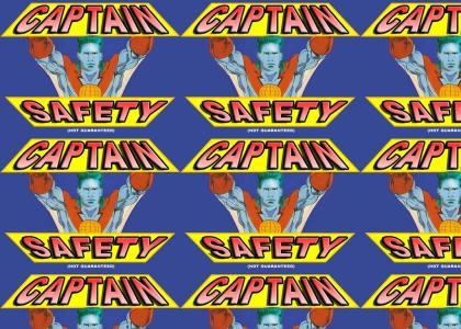 Captain Safety! (Not Guaranteed)