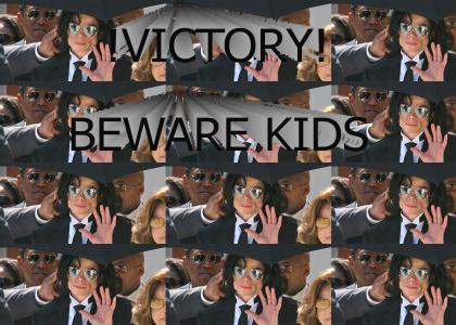 Victory! BEWARE KIDS