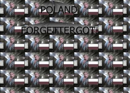 POLAND FORGETTERGOT!