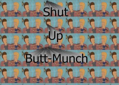 Shut up, butt-munch.