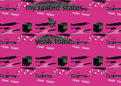 My United States of Yeah Toast