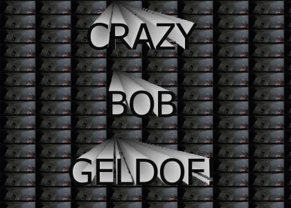 Crazy Bob Geldof!