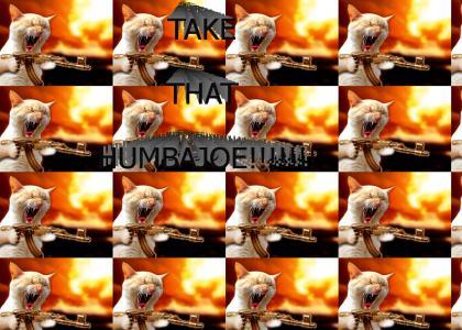 Take That  HUMBAJOE!!!!!!