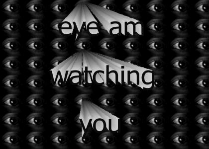 eye am watching you