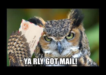 YA RLY Got Mail!