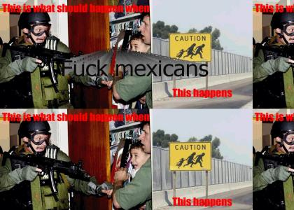 I hate mexicans