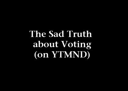 The Sad Truth about Voting 5