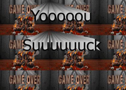 Yooooou Suuuuuuck