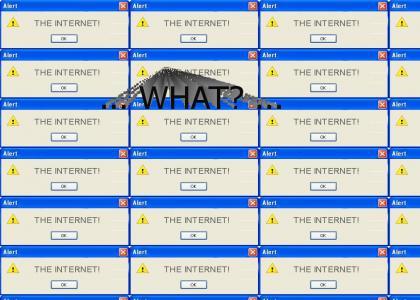 ALERT: THE INTERNET!
