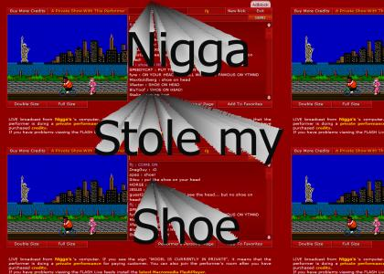Nigga Stole my Shoe