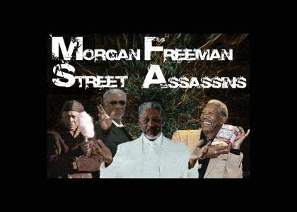 Morgan Freeman Street Assassins?