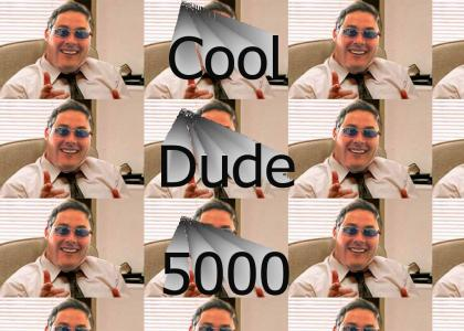 Cool Dude 5000