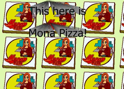 This here is Mona Pizza!