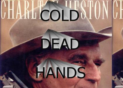 Charlton Heston's cold dead hands