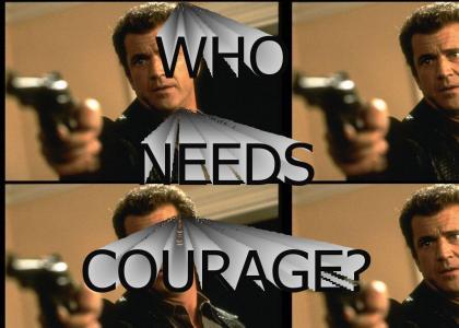 Who needs courage when you have...a GUN?