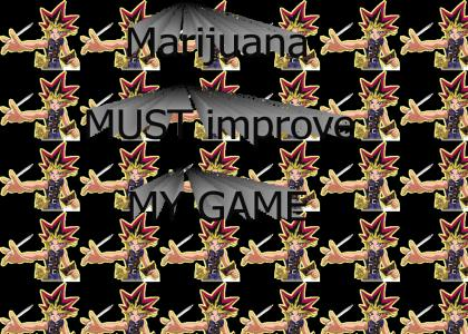 Yu-Gi-Oh! says...DRUGS IMPROVE YOUR GAME!!!