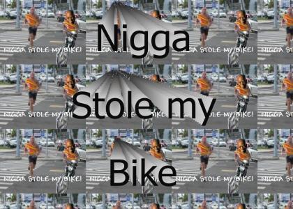 Nigga Stole My Bike! Agaain!!!