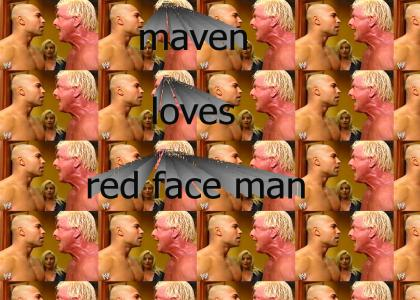 maven loves red face man lol