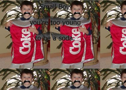 Too young to be a Soda!