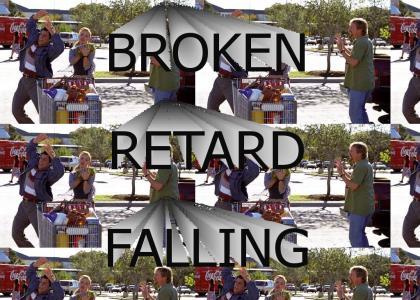 Broken Retard Falling