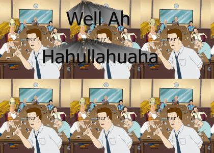 Hank Hill - That's a hell of a weird sound