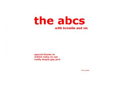 the ABCs w/ kremlin and vic