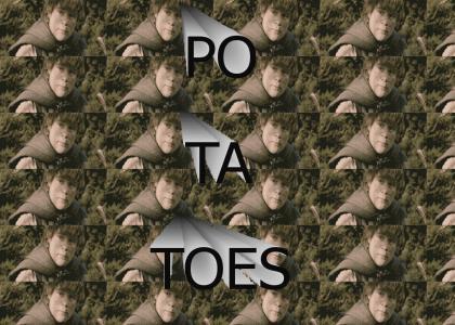 PO - TA - TOES