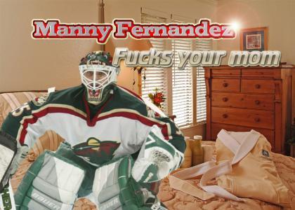 Manny Fernandez fucks your mom!
