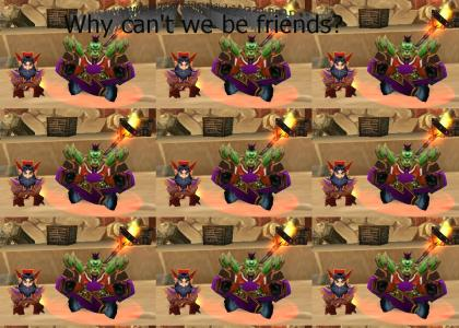 Why cant horde be friends?