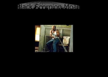 Black Scorpion Moan